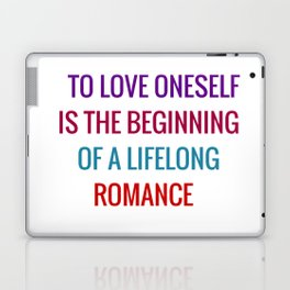To love oneself is the beginning of a lifelong romance Laptop & iPad Skin