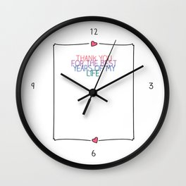 Thank you for the best years of my life.  Wall Clock