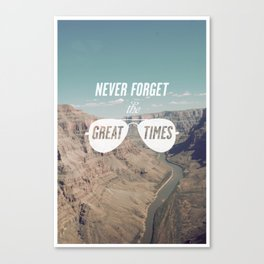 Never forget the great times Canvas Print