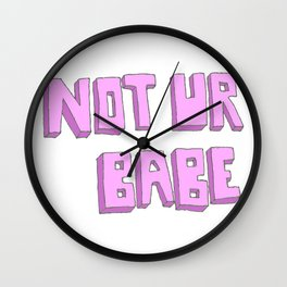 Not ur babe Wall Clock