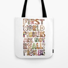 First World Problems *variation Tote Bag