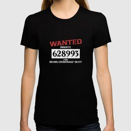 Wanted Criminal Inmate Prisoner Sexy Supplies Decoration T-shirt