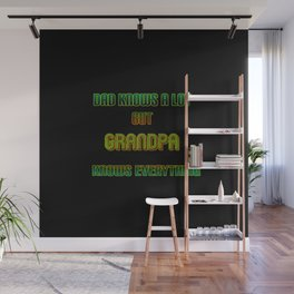 """Funny """"Grandpa Knows Everything"""" Joke Wall Mural"""