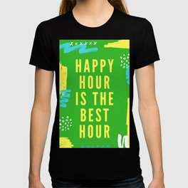 happy hour is the best hour T-shirt