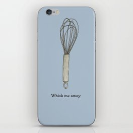 Whisk me away iPhone Skin