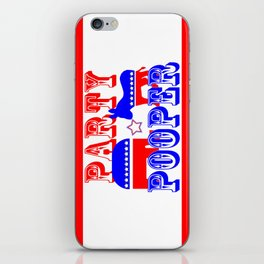 Election Party Pooper iPhone Skin