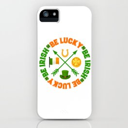 Be Lucky Be Irish St Patricks Day Clover Gold Coin iPhone Case