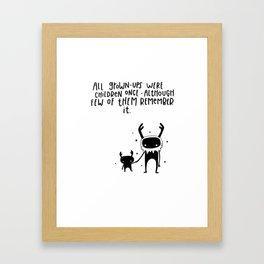 All grown-ups were children once... Framed Art Print