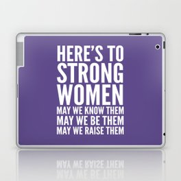 Here's to Strong Women (Ultra Violet) Laptop & iPad Skin