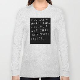 I AM NOT ANTI-SOCIAL Long Sleeve T-shirt