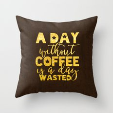 A day without coffee is a day wasted - Gold Glitter Saying Throw Pillow