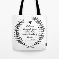 bible verse Tote Bags featuring Everlasting Love Biblical Quote, Love Bible Quote, Jeremiah Verse  by Jess