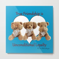 True Friendship is Unconditional Loyalty - Blue Metal Print