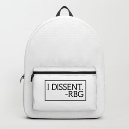 I Dissent, Ruth Bader Ginsburg, RBG, notorious RGB Backpack