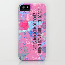 Too Fond of Books iPhone Case