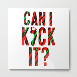 Can I Kick It Art Metal Print