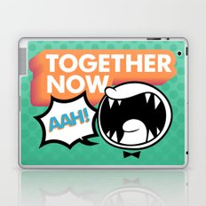 Together Now... AAH! Laptop & iPad Skin