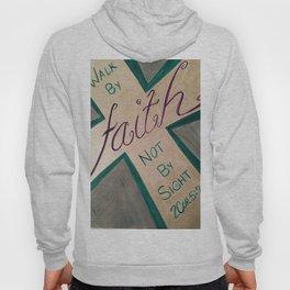 Walk By Faith Hoody