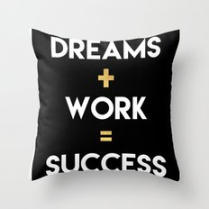DREAMS PLUS WORK EQUALS SUCCESS Throw Pillow