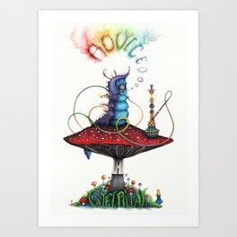 Advice From A Caterpillar Art Print