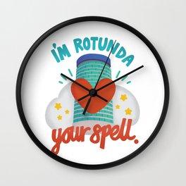 I'm Rotunda your spell Wall Clock