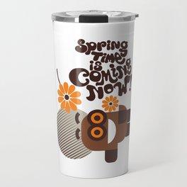 Springtime Is Coming Now Travel Mug