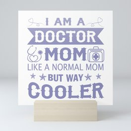 I Am A Doctor Mom Mini Art Print