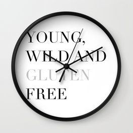 Young, wild and gluten free Wall Clock