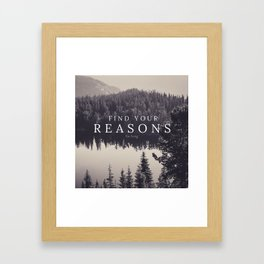 find your reasons for living [graphic] Framed Art Print
