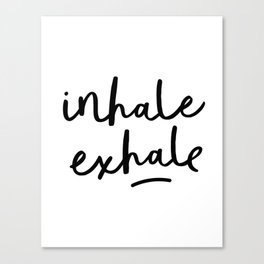 Inhale Exhale black and white contemporary minimalism typography print home wall decor bedroom Canvas Print