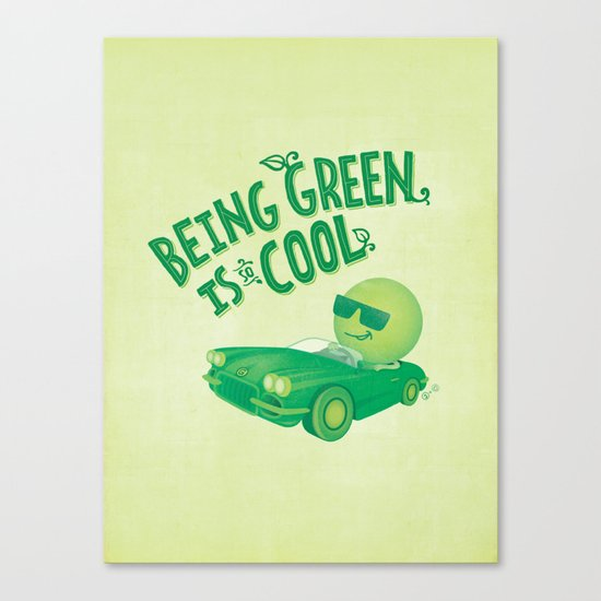 Being Green is Cool Canvas Print