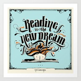 Reading is the new dream Art Print