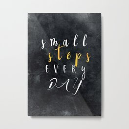 Small Steps Every Day #motivation #quotes Metal Print