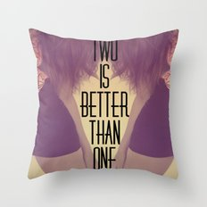 Two Is Better  Throw Pillow