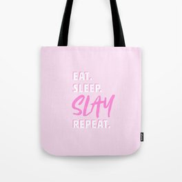 Eat Sleep Slay Repeat Tote Bag
