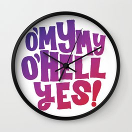 Oh my my, oh hell yes Wall Clock