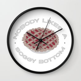 Nobody Likes a Soggy Bottom - Funny Great British Bake Off Fan Gift Wall Clock