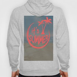 it's summer Hoody