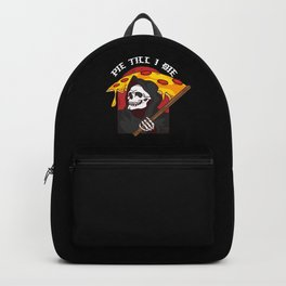 Mens Pie Till I Die Shirt Funny Pizza T-Shirt I Grim Reaper Pizza Pie Till I Die Shirt Backpack