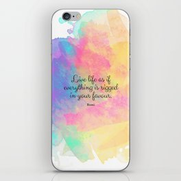Live life as if everything is rigged in your favour. - Rumi iPhone Skin