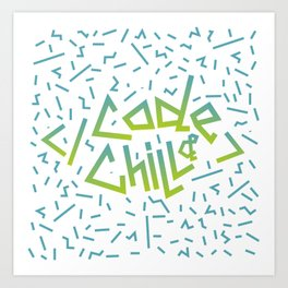 Code and Chill Art Print