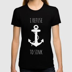 I Refuse to Sink Womens Fitted Tee Black LARGE