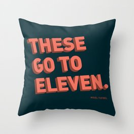 These go to eleven Throw Pillow