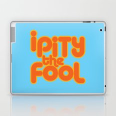 I PITY THE FOOL! Laptop & iPad Skin