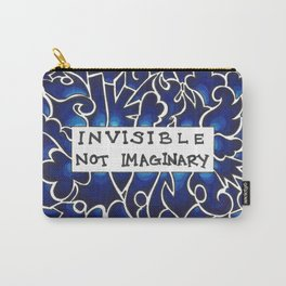 Invisible Not Imaginary (blue) Carry-All Pouch
