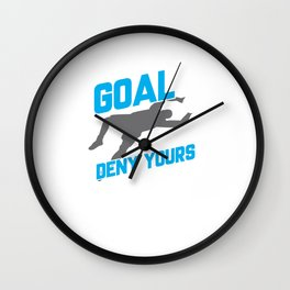 My Goal Is To Deny Yours Soccer Goalie/Goalkeeper Wall Clock