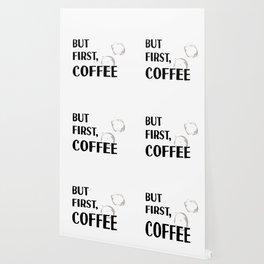 But First, Coffee - Caffeine Addicts Unite! Wallpaper