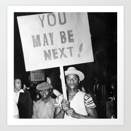 You May Be Next! - 1963 police brutality protest sign Art Print