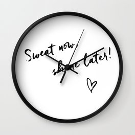 Sweat now, shine later Wall Clock