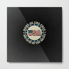 USA Home Of The Free Because Of The Brave Metal Print